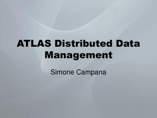 ATLAS Distributed Data Management