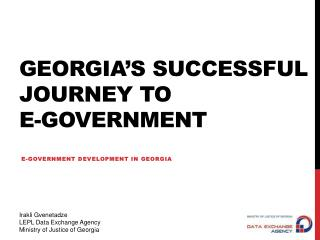 Georgia�s Successful Journey to  e-Government