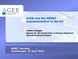 ACER  and the REMIT implementation in the EU