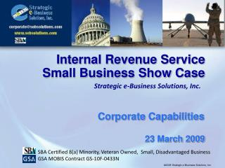 Internal Revenue Service Small Business Show Case  23 March 2009