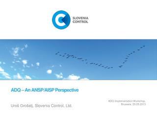 ADQ – An ANSP /AISP  Perspective