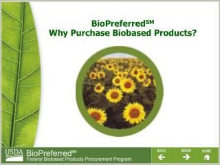 BioPreferred SM Why Purchase Biobased Products?