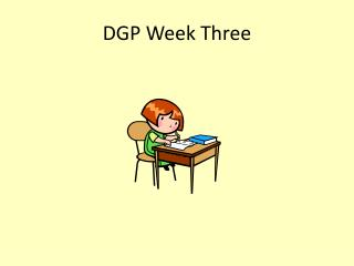 DGP Week  Three