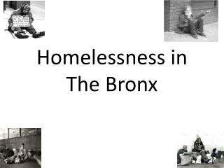 Homelessness  in The Bronx