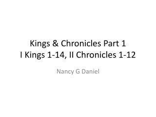 Kings & Chronicles Part 1 I Kings 1-14, II Chronicles 1-12