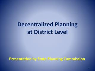 Decentralized Planning  at District Level