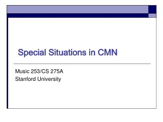 Special Situations in CMN