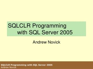 SQLCLR Programming 	with SQL Server 2005