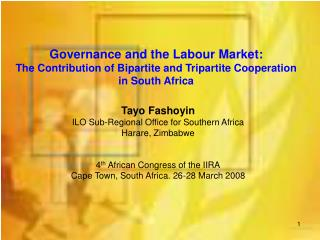 Tayo Fashoyin ILO Sub-Regional Office for Southern Africa Harare, Zimbabwe