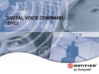 DIGITAL VOICE COMMAND (DVC)