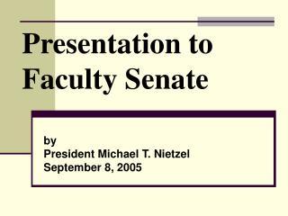 Presentation to  Faculty Senate