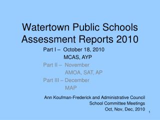 Watertown Public Schools  Assessment Reports 2010