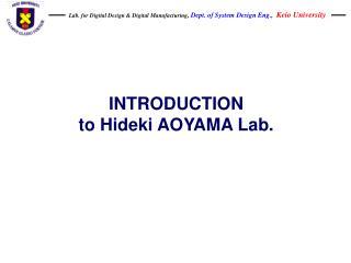 INTRODUCTION to Hideki AOYAMA Lab.