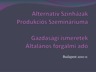 Alternatív Színházak Produkciós Szemináriuma Gazdasági ismeretek Általános forgalmi adó