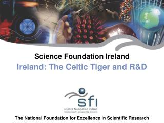 Science Foundation Ireland Ireland: The Celtic Tiger and R&D