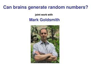 Can brains generate random numbers?