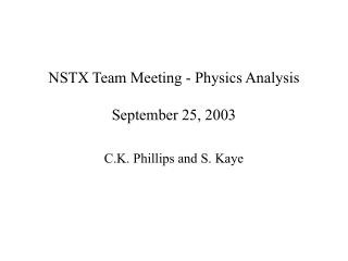 NSTX Team Meeting - Physics Analysis September 25, 2003