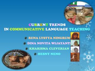 C U R R E N T  T R E N DS  IN  COMMUNICATIVE  LANGUAGE  TEACHING