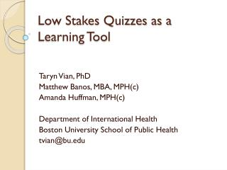 Low Stakes Quizzes as a Learning Tool