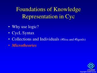 Foundations of Knowledge Representation in Cyc