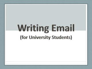 Writing Email  (for University Students)