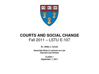 COURTS AND SOCIAL CHANGE Fall  2011  �  LSTU  E-107