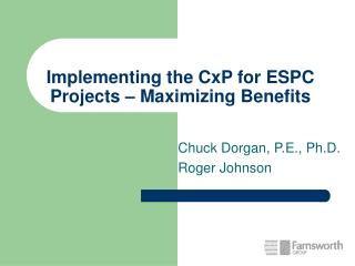 Implementing the CxP for ESPC Projects – Maximizing Benefits