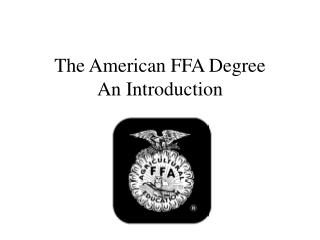 The American FFA Degree An Introduction