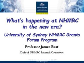 What's happening at NHMRC in the new era? University of Sydney NHMRC Grants Forum Program