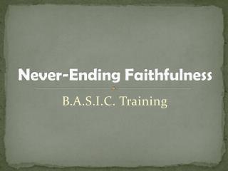 Never-Ending Faithfulness
