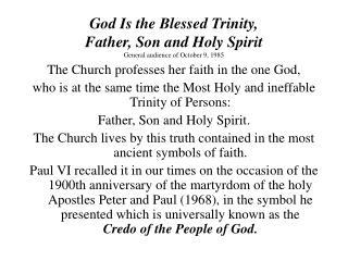 God Is the Blessed Trinity,  Father, Son and Holy Spirit  General audience of October 9, 1985