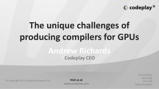 The unique challenges of producing compilers for GPUs