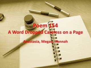 Poem 154  A Word Dropped Careless on a Page