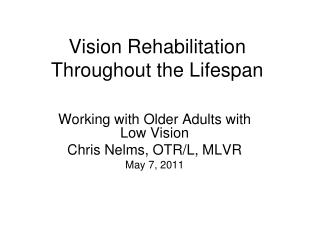 Vision Rehabilitation Throughout the Lifespan