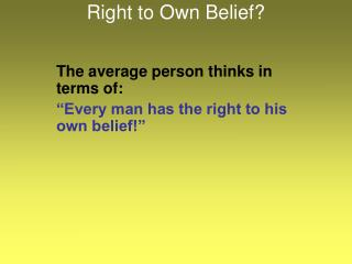 Right to Own Belief?
