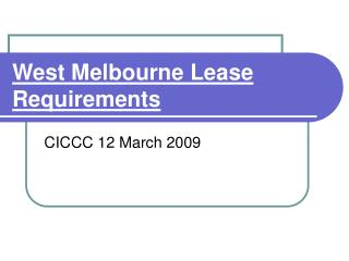 West Melbourne Lease Requirements