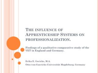 The influence of Apprenticeship Systems on professionalization.