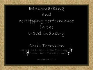 Benchmarking  and  certifying performance  in the  travel industry Chris Thompson