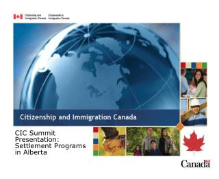 CIC Summit Presentation: Settlement Programs  in Alberta