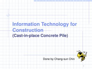 Information Technology for Construction (Cast-in-place Concrete Pile)