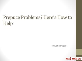 Prepuce Problems? Here's How to Help