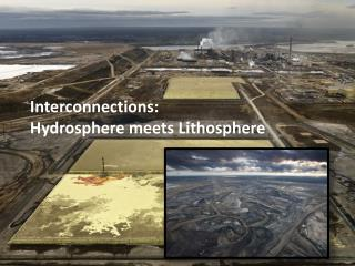 Interconnections:  Hydrosphere meets Lithosphere
