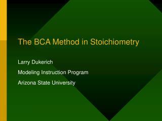 The BCA Method in Stoichiometry