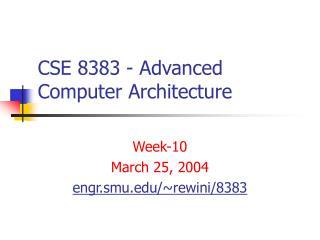 CSE 8383 - Advanced Computer Architecture
