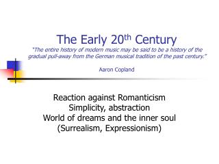 Reaction against Romanticism Simplicity, abstraction World of dreams and the inner soul
