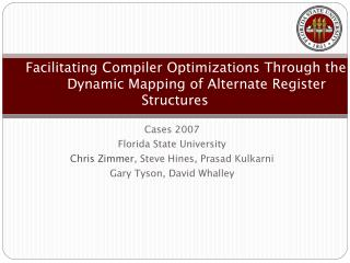 Cases 2007 Florida State University Chris Zimmer , Steve Hines, Prasad Kulkarni