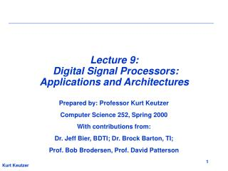 Lecture 9:   Digital Signal Processors: Applications and Architectures
