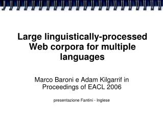Large linguistically-processed Web corpora for multiple languages