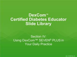 the Dexcom Seven Plus in Your Daily Practice