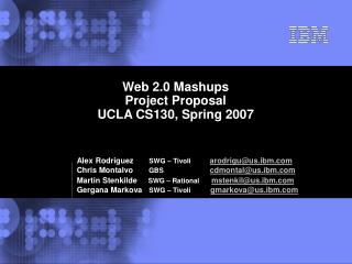 Web 2.0 Mashups Project Proposal UCLA CS130, Spring 2007